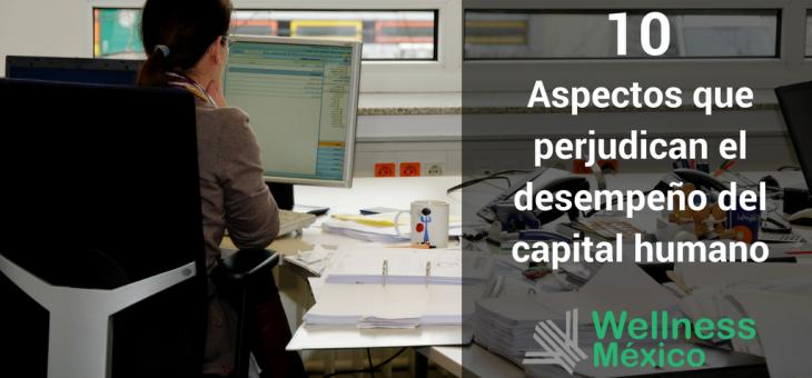 10 aspectos que interfieren con el desempeño del capital humano